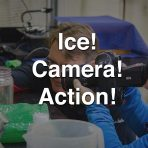 Ice! Camera! Action!